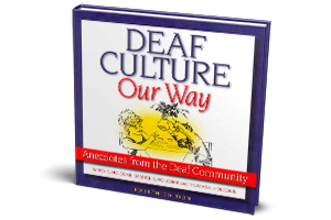 Deaf Culture Our Way